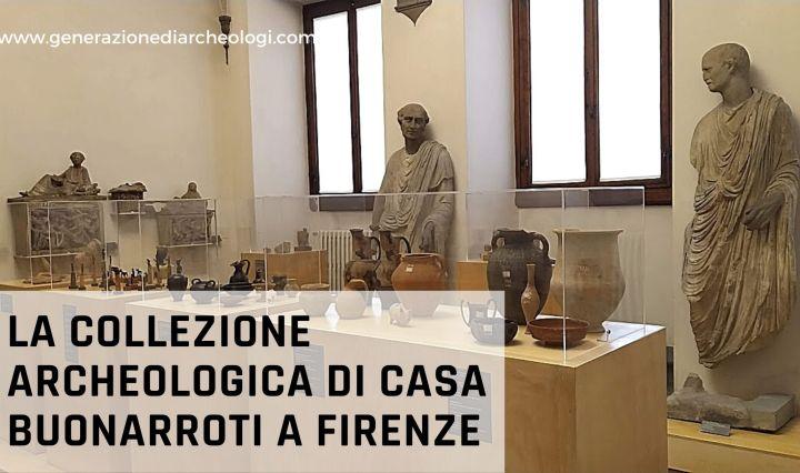 La collezione archeologica di Casa Buonarroti a Firenze